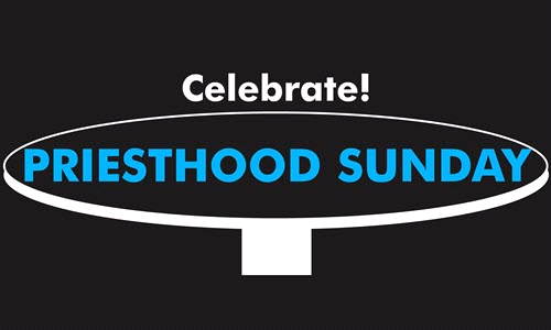 Celebrate Priesthood Sunday